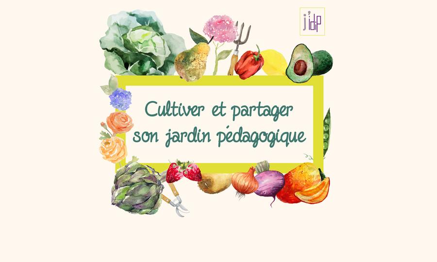 Cultiver et partager son jardin pédagogique